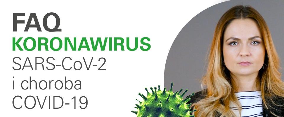 Koronawirus SARS-CoV-2: najważniejsze informacje [wideo]